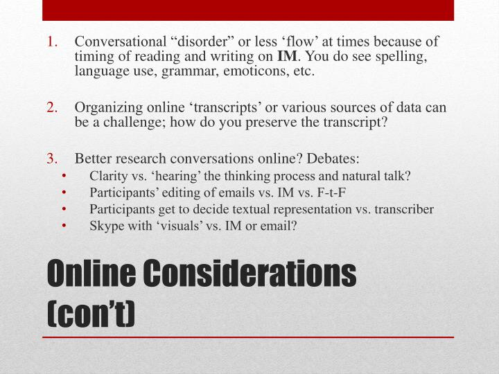 """Conversational """"disorder"""" or less 'flow' at times because of timing of reading and writing on"""
