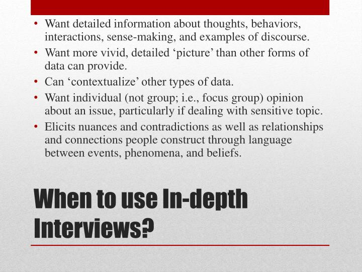 When to use in depth interviews