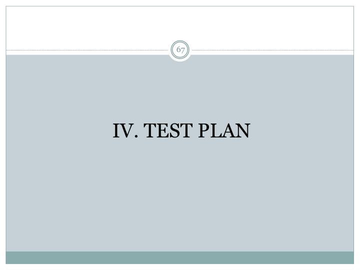 IV. TEST PLAN