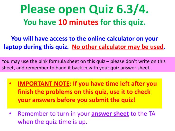 You will have access to the online calculator on your laptop during this quiz.