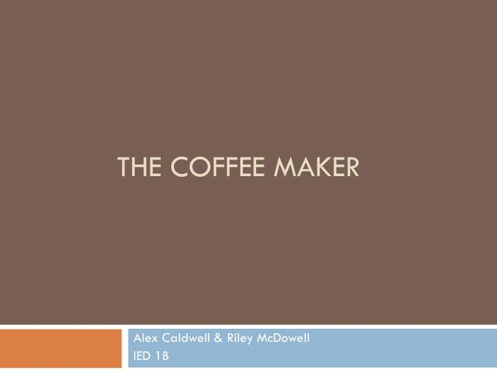 ppt the coffee maker powerpoint presentation id 1549681