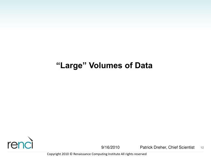 """Large"" Volumes of Data"