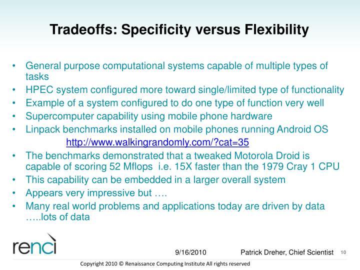Tradeoffs: Specificity versus Flexibility