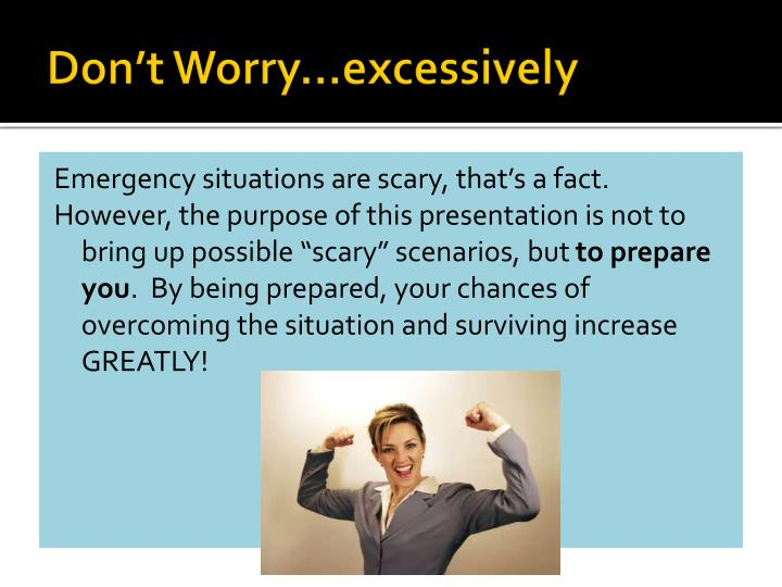 Don't Worry…excessively