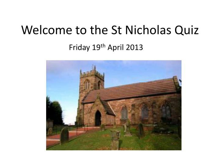 welcome to the st nicholas quiz n.
