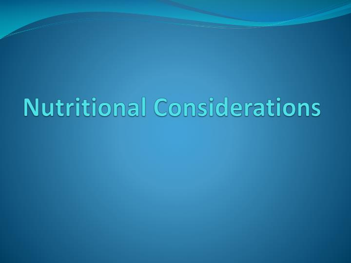 nutritional considerations n.