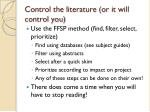 control the literature or it will control you