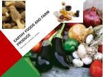earthy foods and farm produce