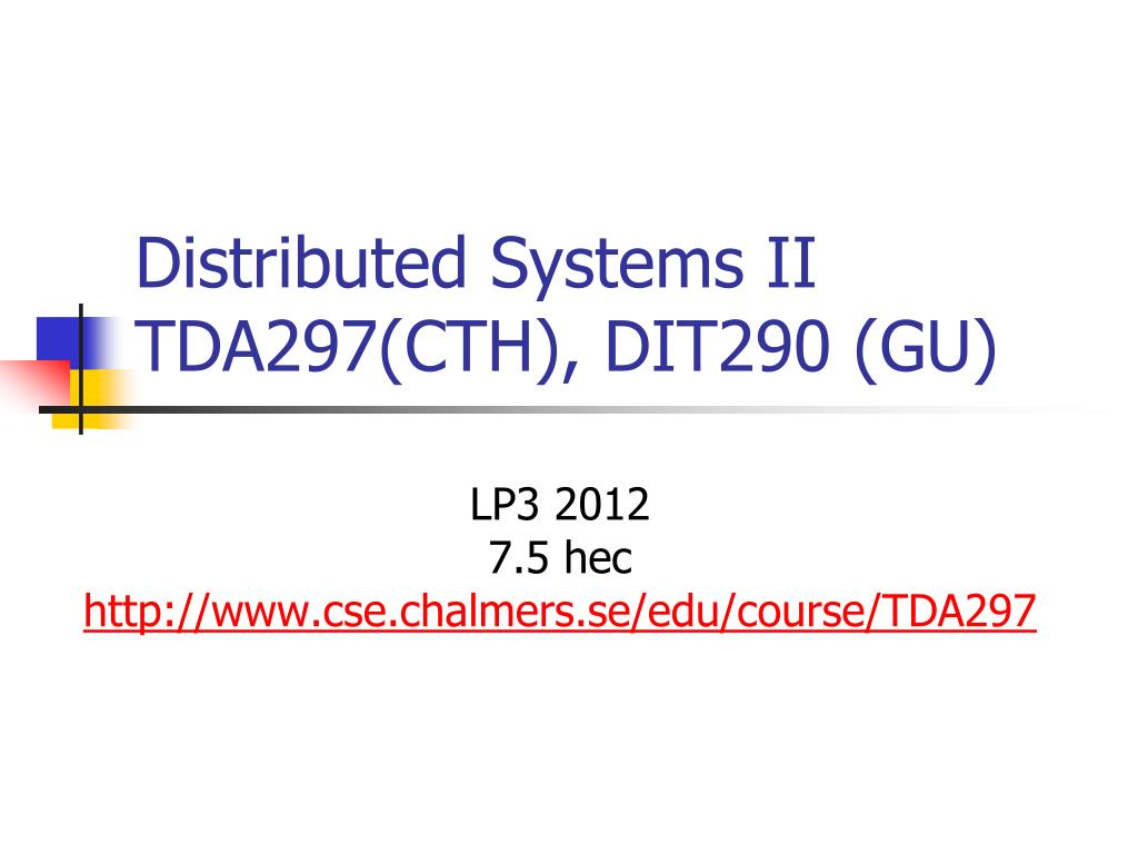 Ppt Distributed Systems Ii Tda297 Cth Dit290 Gu Powerpoint Presentation Id 1550112