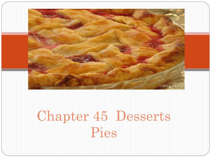 chapter 45 desserts pies n.