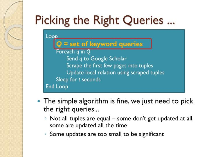 Picking the Right Queries ...