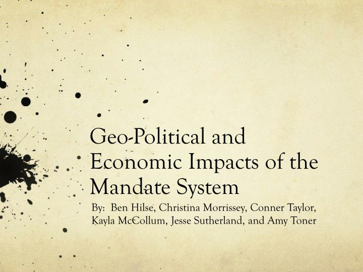 geo political and economic impacts of the mandate system n.