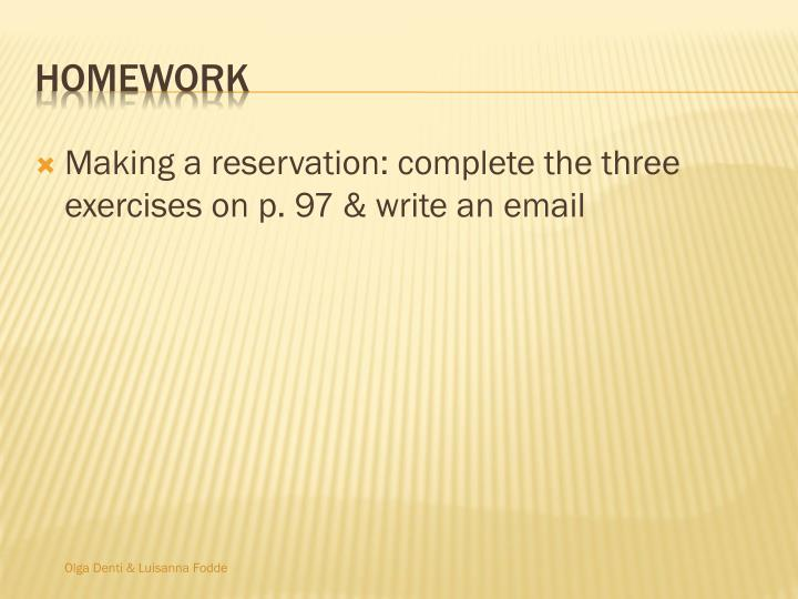 Making a reservation: complete the three exercises on p. 97 & write