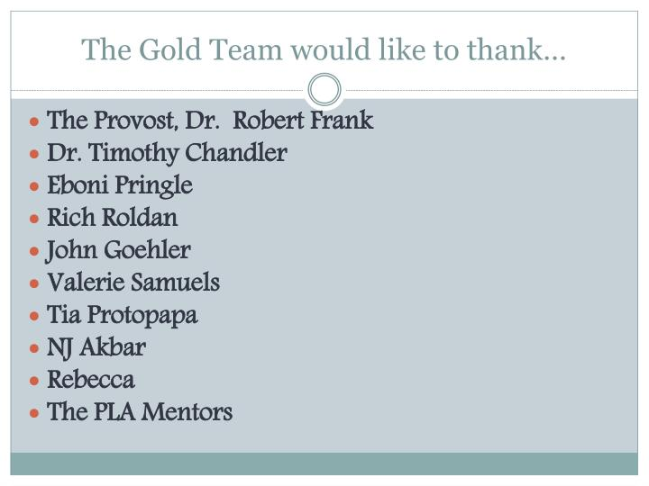 The Gold Team would like to thank…