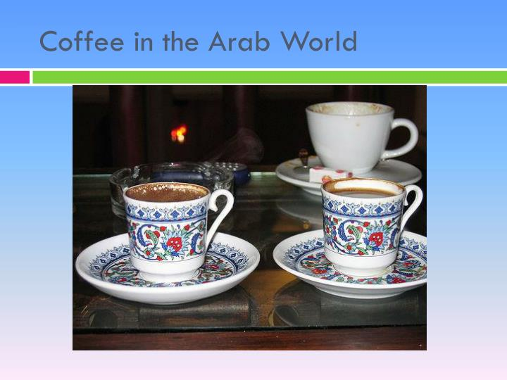 Coffee in the Arab World