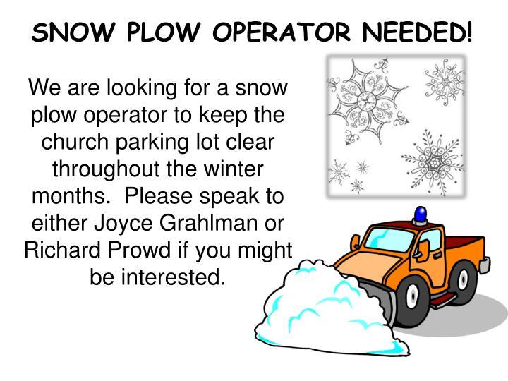 SNOW PLOW OPERATOR NEEDED!