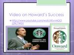 video on howard s success