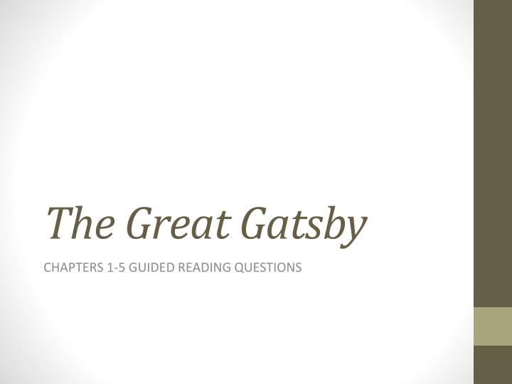 "the great gatsby chapter 1 essay question Free essay: the great gatsby - chapter 1 read the beginning of the novel chapter 1 up to page 12 ""tom buchanan in his riding clothes was standing with his."