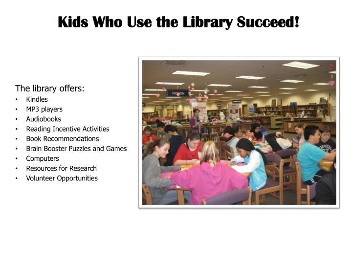 Kids Who Use the Library Succeed!