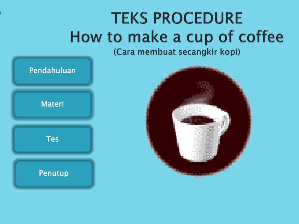 Prosedur Teks How To Make Coffee - Berbagai Teks Penting