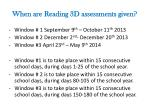 when are reading 3d assessments given