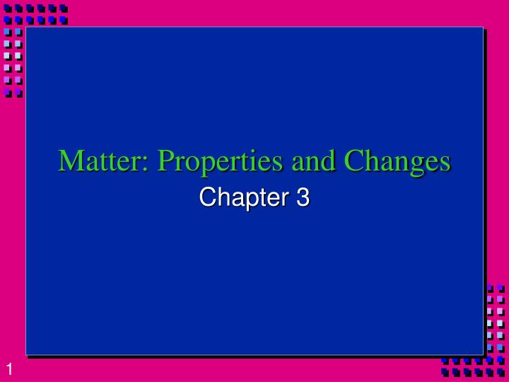 matter properties and changes n.