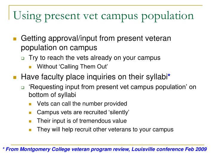 Using present vet campus population