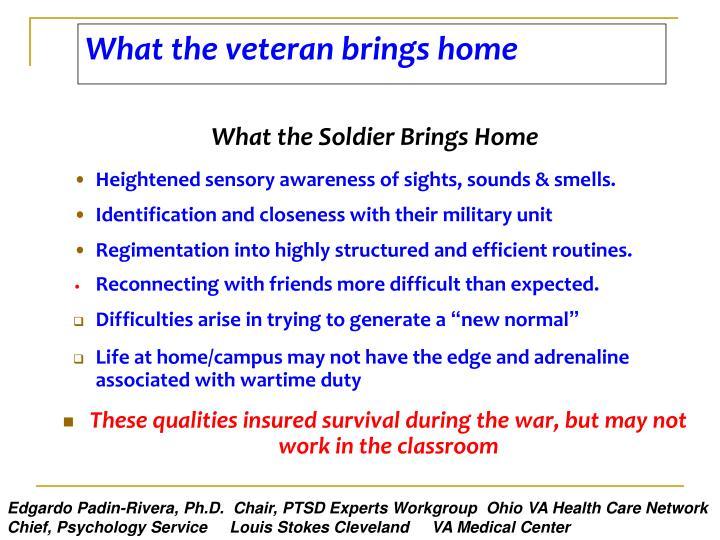 What the veteran brings home