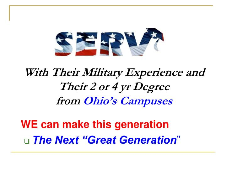 With Their Military Experience and Their 2 or 4 yr Degree
