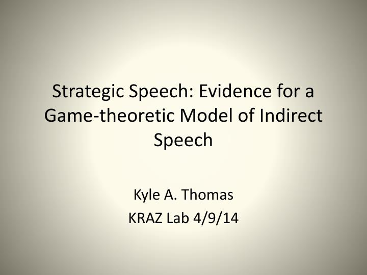 strategic speech evidence for a game theoretic model of indirect speech n.