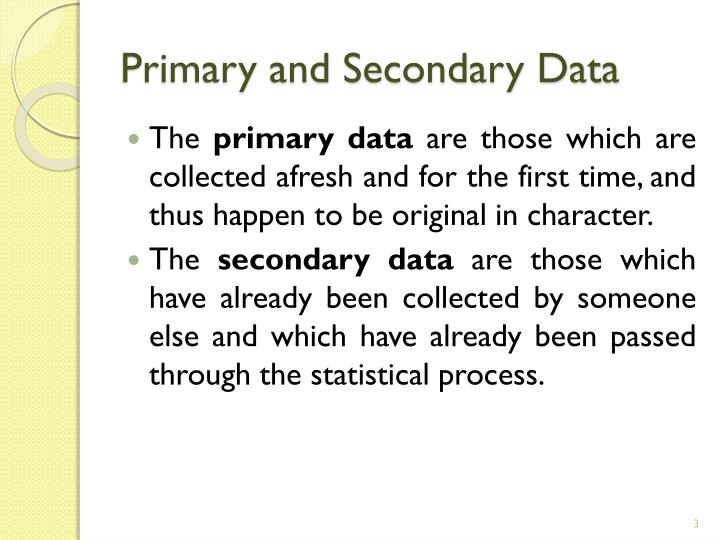 primary v secondary research Read on for a quick breakdown of secondary and primary data and tips for finding valuable insights for your market research needs at the highest level, market research data can be categorized into secondary and primary types.