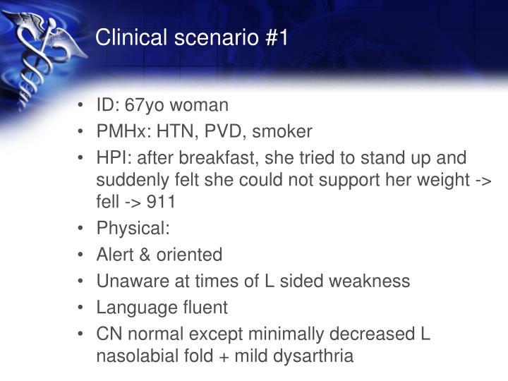 Clinical scenario #1