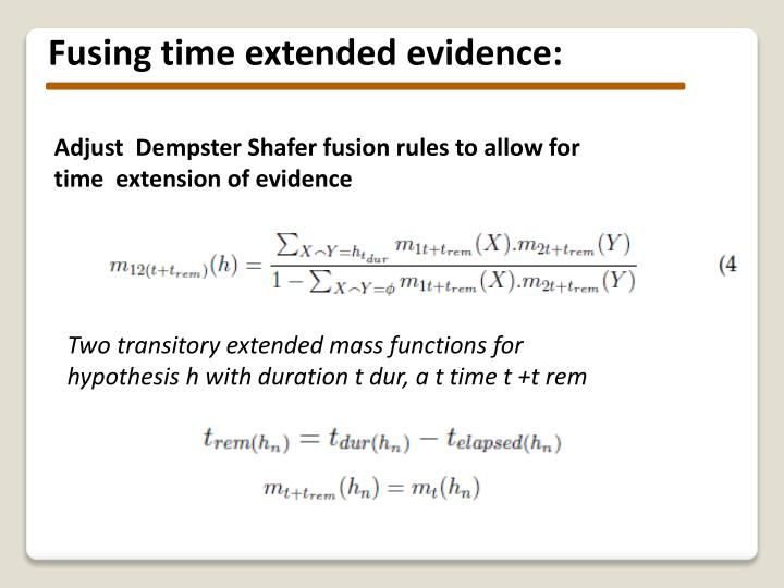 Fusing time extended evidence: