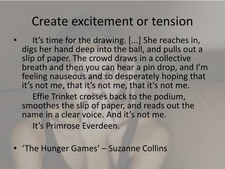Create excitement or tension