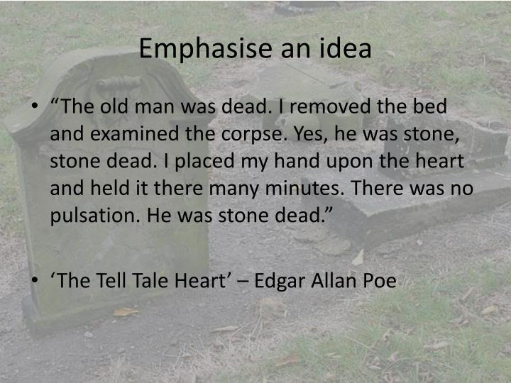Emphasise an idea