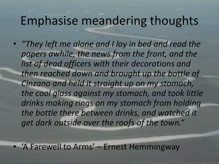 Emphasise meandering thoughts