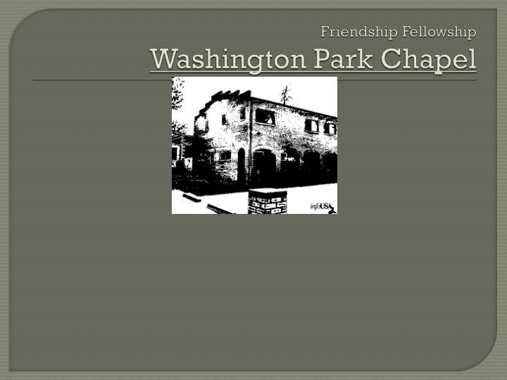 Friendship fellowship washington park chapel