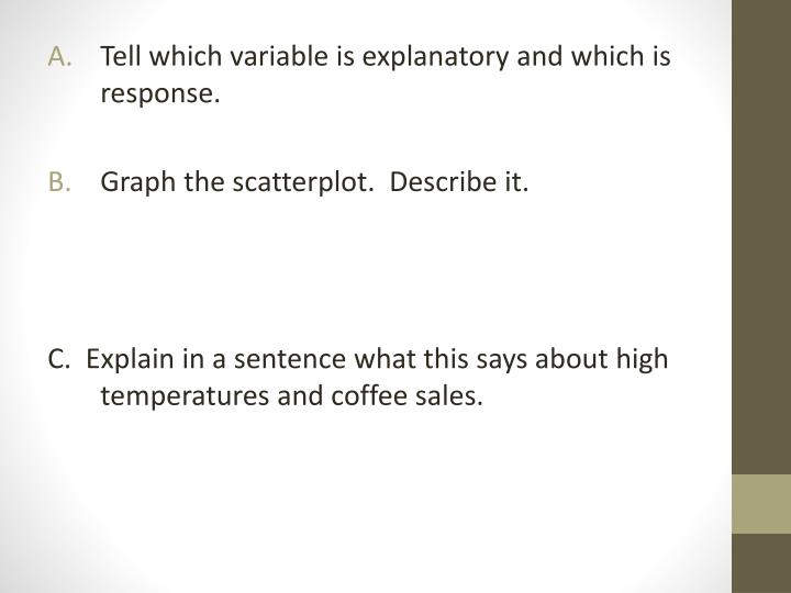 Tell which variable is explanatory and which is response.