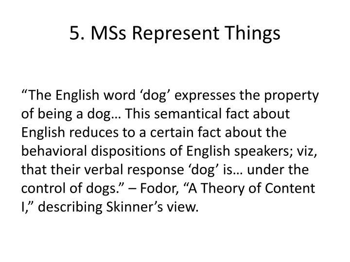 5. MSs Represent Things