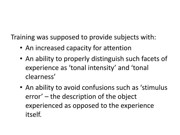 Training was supposed to provide subjects with: