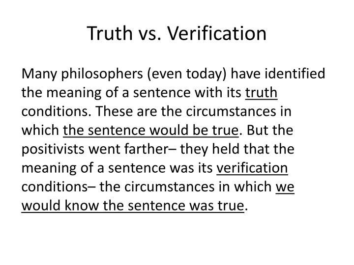 Truth vs. Verification