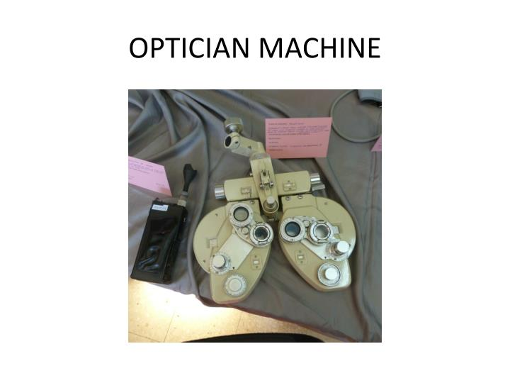 OPTICIAN MACHINE