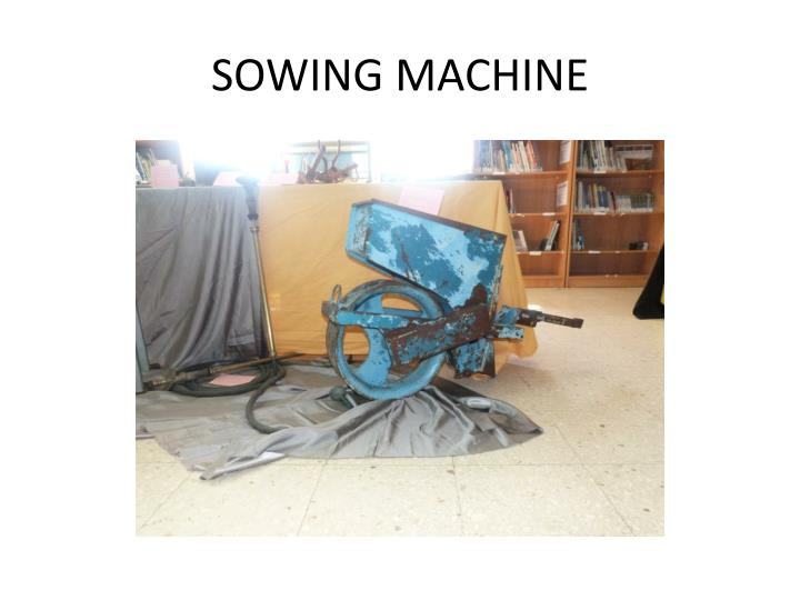 SOWING MACHINE