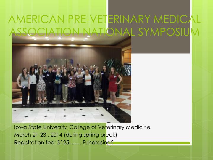 AMERICAN PRE-VETERINARY MEDICAL ASSOCIATION NATIONAL SYMPOSIUM