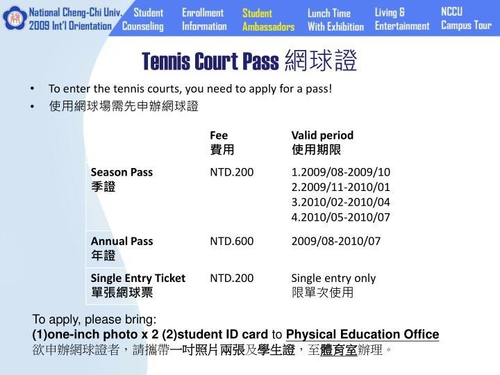 Tennis Court Pass