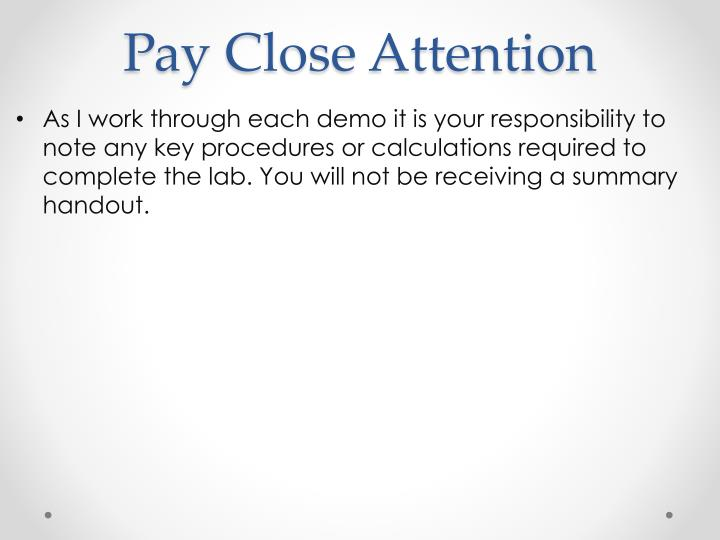 Pay Close Attention