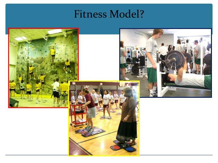 Fitness Model?