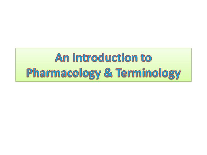 an introduction to pharmacology terminology n.