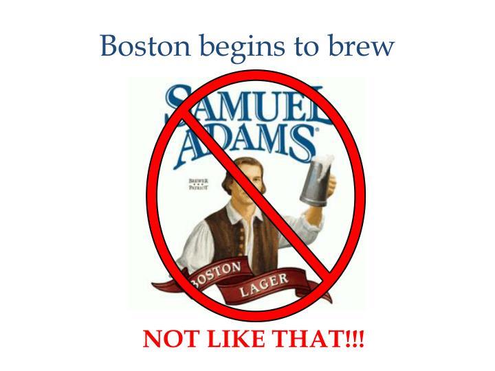 Boston begins to brew