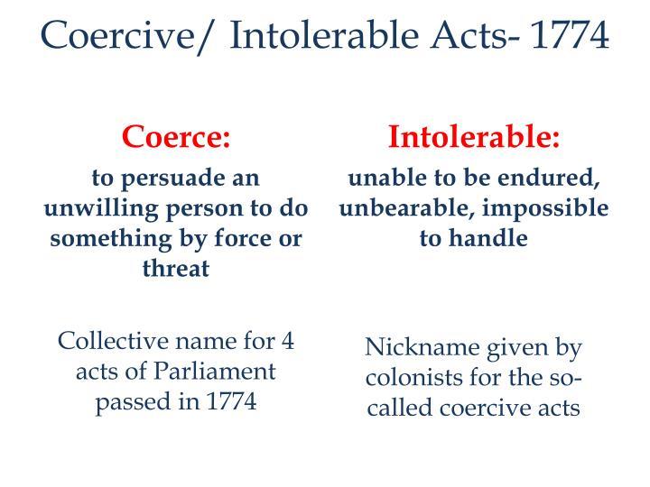 Coercive/ Intolerable Acts- 1774